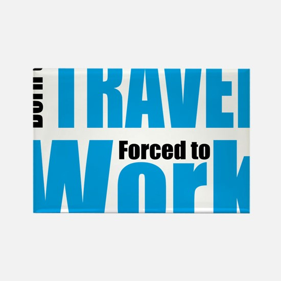 Born to travel forced to work Rectangle Magnet
