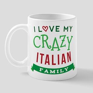 I Love My Crazy Italian Family Mug