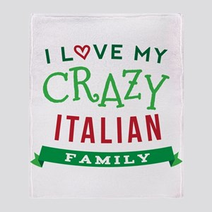 I Love My Crazy Italian Family Throw Blanket