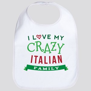 I Love My Crazy Italian Family Bib