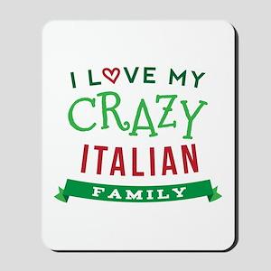 I Love My Crazy Italian Family Mousepad