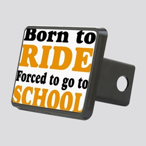 born to ride forced to go to school Rectangular Hi