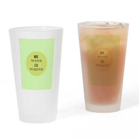 More Wine Less Whine Drinking Glass