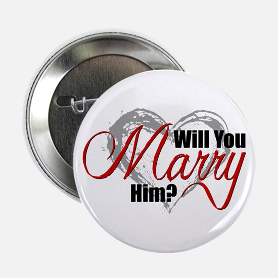 "Will You Marry Him? 2.25"" Button"