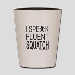 I SPEAK FLUENT SQUATCH Shot Glass