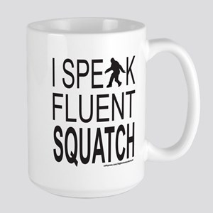 I SPEAK FLUENT SQUATCH Large Mug