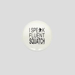 I SPEAK FLUENT SQUATCH Mini Button