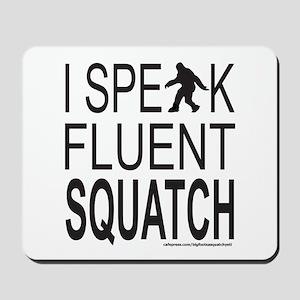 I SPEAK FLUENT SQUATCH Mousepad