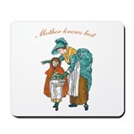 Mother Knows Best Mousepad