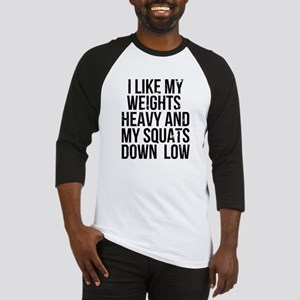 Weights heavy and squats down low Baseball Jersey