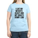 Weights heavy and squats down low Women's Light T-