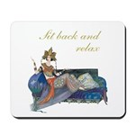 Sit Back And Relax Mousepad