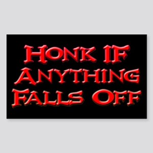 Honk if Anything Falls Off Rectangle Sticker