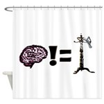 Your brain does not equal a hat rack Shower Curtai