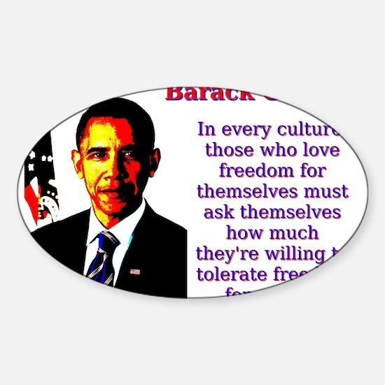 In Every Culture - Barack Obama Sticker (Oval)
