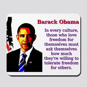 In Every Culture - Barack Obama Mousepad