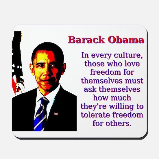 In Every Culture - Barack Obama Mousepad