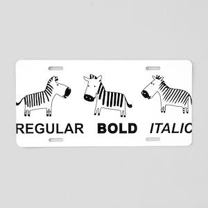 Funny font Aluminum License Plate