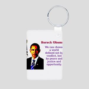 We Can Choose A World - Barack Obama Aluminum Phot