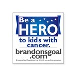 Be a HERO - Square Design Square Sticker 3