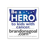 Be a HERO - Square Design Square Sticker 3