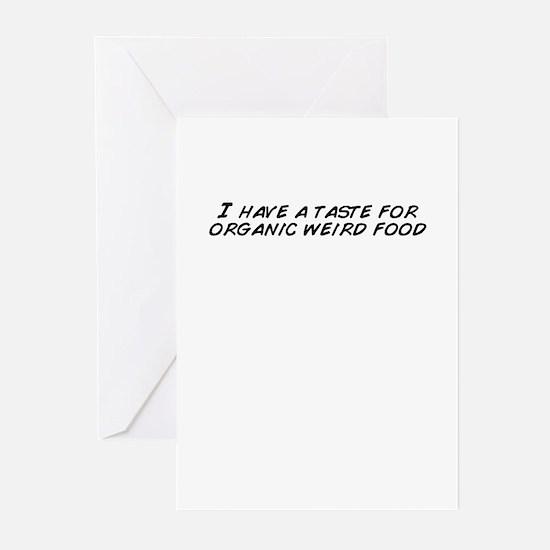 I_have_a_taste_for_organic_weird_food Greeting Car