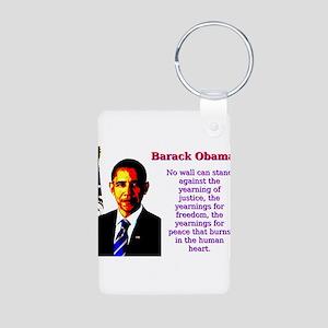 No Wall Can Stand - Barack Obama Aluminum Photo Ke