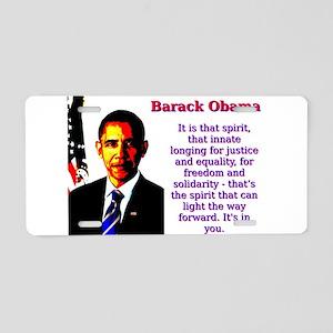 It Is That Spirit - Barack Obama Aluminum License