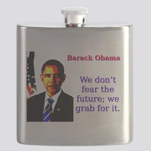 We Don't Fear The Future - Barack Obama Flask