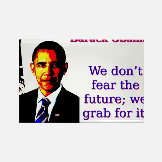 We Don't Fear The Future - Barack Obama Rectan