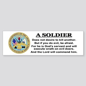 A Soldier does not desire to Bumper Sticker