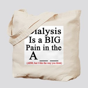 Dialysisisabigpain Tote Bag