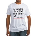 Dialysisisabigpain Fitted T-Shirt