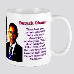 There Have Been Periods - Barack Obama 11 oz Ceram