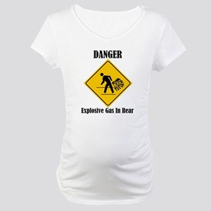 Danger Explosive Gas In Rear Maternity T-Shirt