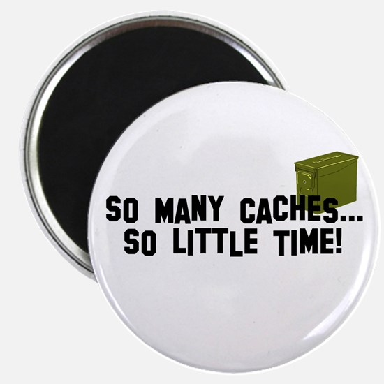 """So many caches...so little time 2.25"""" Magnet (100"""