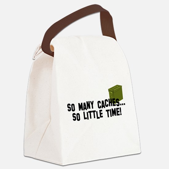 So many caches...so little time Canvas Lunch Bag