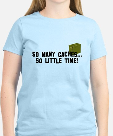 So many caches...so little time Women's Light T-Sh