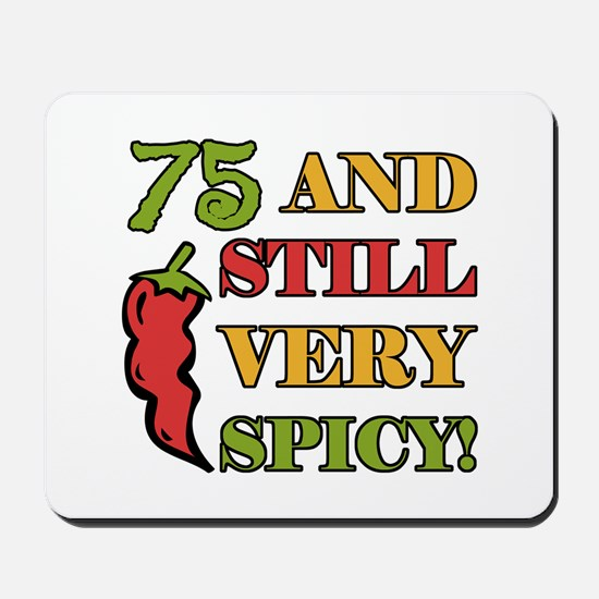 Spicy At 75 Years Old Mousepad