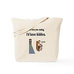 Didnt Seeya There Tote Bag