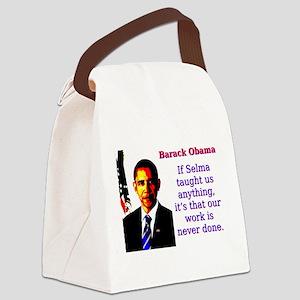 If Selma Taught Us Anything - Barack Obama Canvas