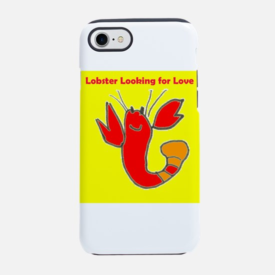 Funny Lobster Looking for Love iPhone 7 Tough Case
