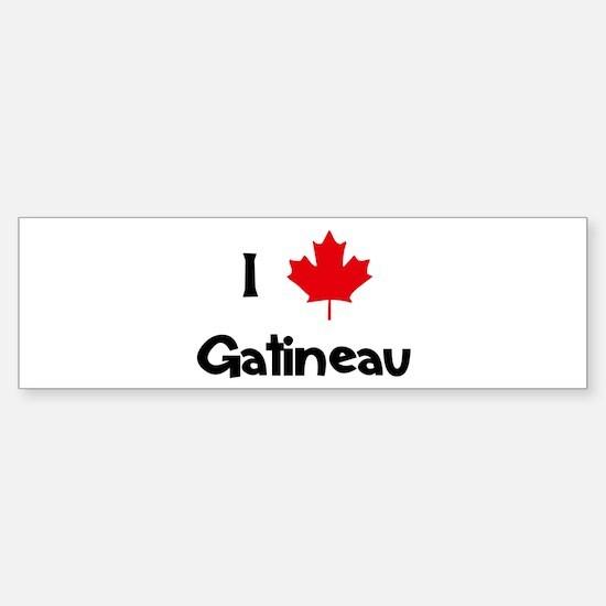 I Love Gatineau Bumper Bumper Bumper Sticker