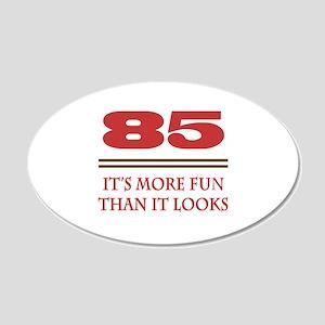 85 Is Fun 20x12 Oval Wall Decal