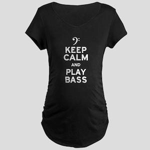 Keep Calm and Play Bass Maternity Dark T-Shirt