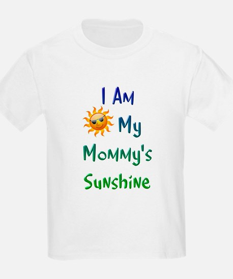 I Am My Mommy's Sunshine T-Shirt