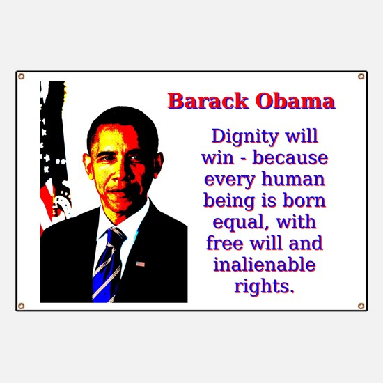 Dignity Will Win - Barack Obama Banner