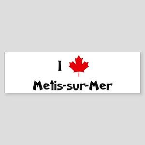 I Love Metis-sur-Mer Bumper Sticker