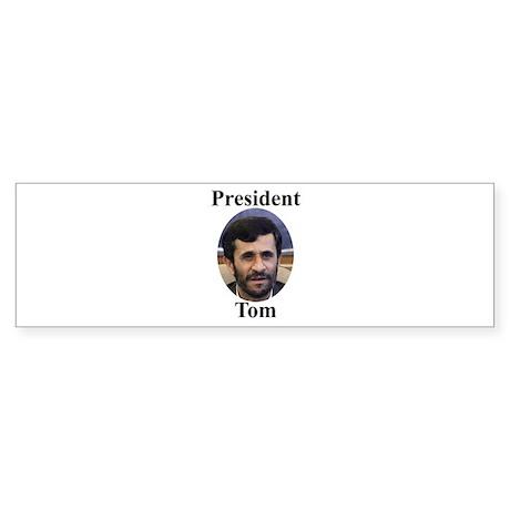 President Tom of Iran Bumper Sticker
