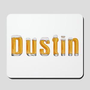 Dustin Beer Mousepad
